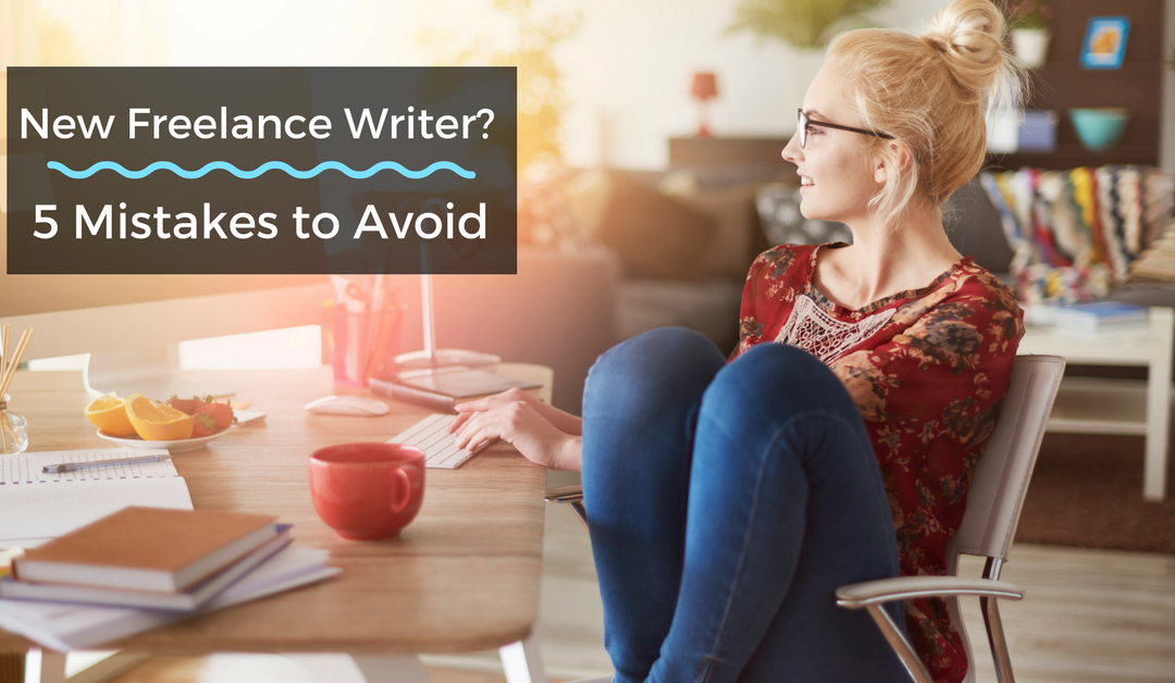 The Biggest Mistakes New Freelance Writers Make