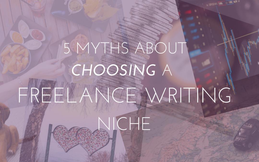 5 Myths About Choosing a Freelance Writing Niche