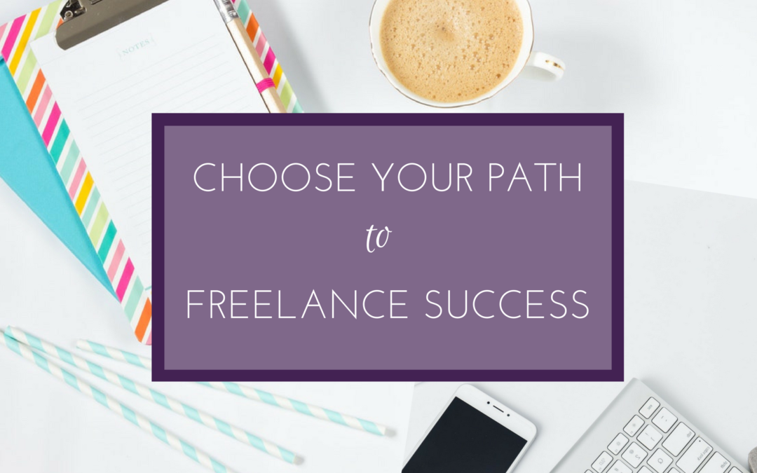 Choose Your Path to Freelance Success